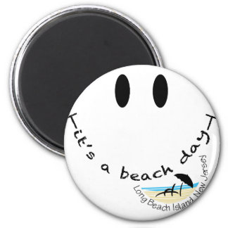 It's A Beach Day - Long Beach Island, New Jersey Magnet
