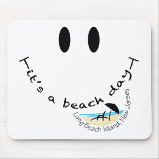 It's A Beach Day - Long Beach Island, New Jersey Mouse Pad