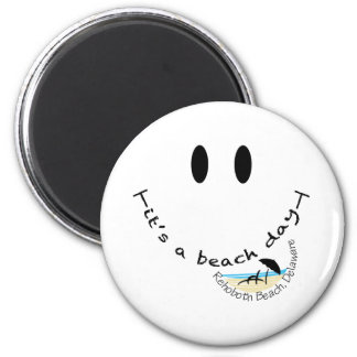 It's A Beach Day - Rehoboth Beach, Delaware Magnet