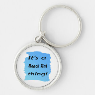 It's a Beach Rat thing! Silver-Colored Round Keychain