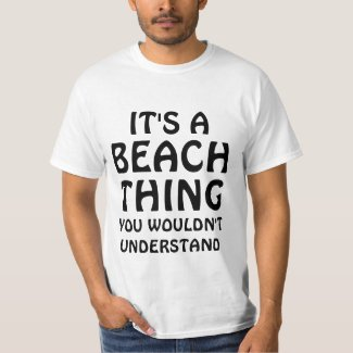 Its a beach thing t-shirt
