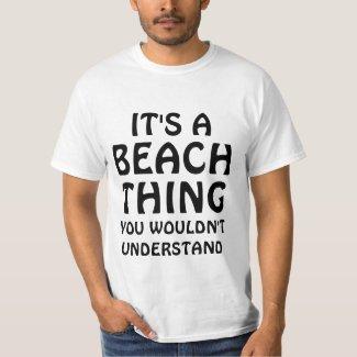 Its a beach thing t-shirt