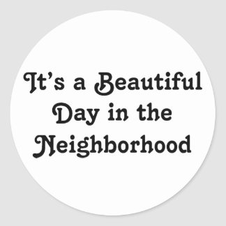 It's a Beautiful Day Classic Round Sticker