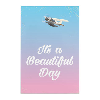 Its a beautiful day inspirational quote acrylic print