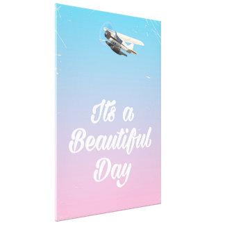 Its a beautiful day inspirational quote canvas print