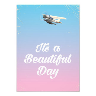 Its a beautiful day inspirational quote photo print