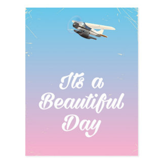 Its a beautiful day inspirational quote postcard