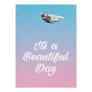 Its a beautiful day inspirational quote poster