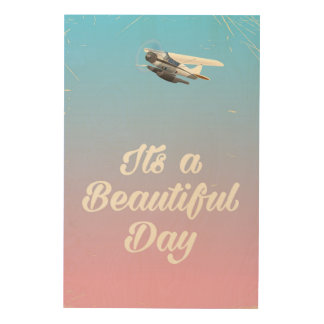 Its a beautiful day inspirational quote wood wall decor