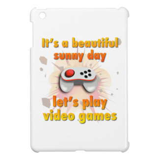 Its a beautiful day - let's play video games iPad mini cover