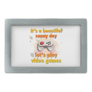 Its a beautiful day - let's play video games rectangular belt buckle