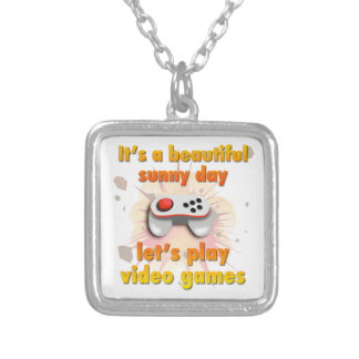 Its a beautiful day - let's play video games square pendant necklace