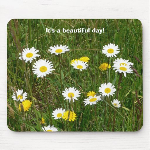 It's a beautiful day!  Mouse Pad. Mouse Pad