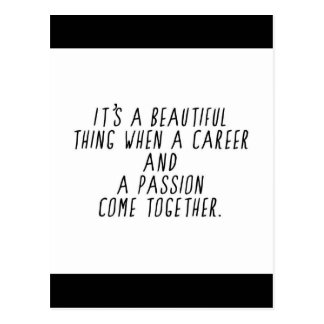 ITS A BEAUTIFUL THING WHEN  CAREER AND PASSION COM POSTCARD