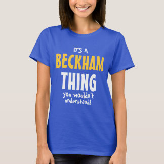 It's a Beckham thing you wouldn't understand T-Shirt