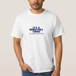 It's a Berryhill Thing Surname T-Shirt
