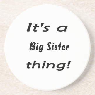 It's a big sister thing! coasters
