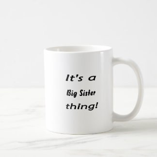 It's a big sister thing! coffee mugs
