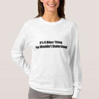Its A Biker Thing You Wouldnt Understand T-Shirt