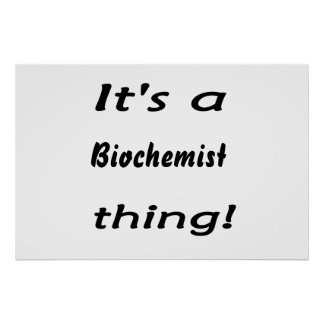It's a biochemist thing! print
