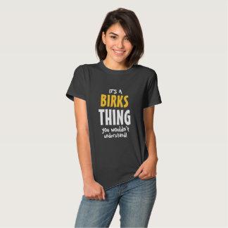 It's a Birks thing T Shirt