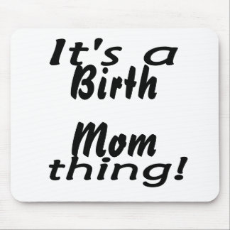 It's a birth mom thing! mouse pad