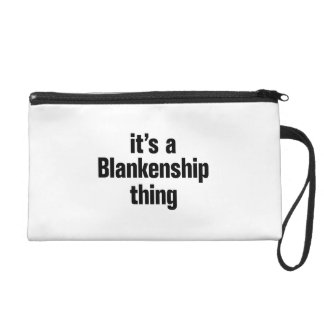 its a blankenship thing wristlet clutch