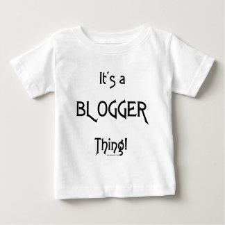 It's a Blogger Thing Baby T-Shirt