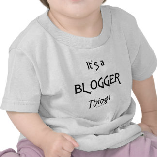 It's a Blogger Thing Tees