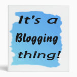 It's a blogging thing! binder