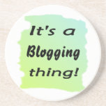 It's a blogging thing! coaster