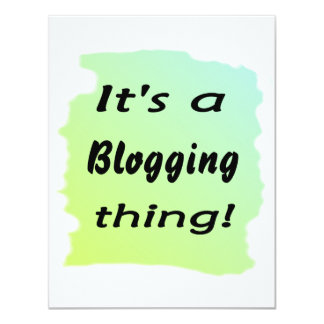It's a blogging thing! 4.25x5.5 paper invitation card
