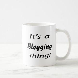 It's a blogging thing! coffee mug