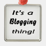 It's a blogging thing! ornaments
