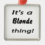 It's a Blonde thing! Blonde pride, blonde attitude Christmas Tree Ornaments
