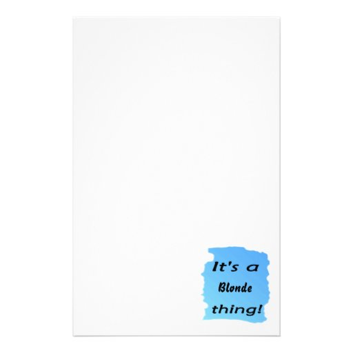 It's a blonde thing stationery paper