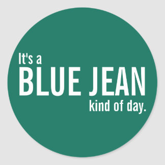 It's a Blue Jean Kind of Day Green Casual Stickers