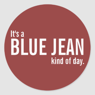 It's a Blue Jean Kind of Day Red Casual Stickers Stickers