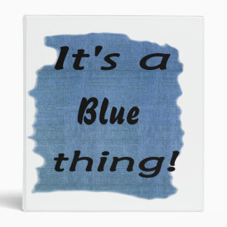 It's a blue thing! binder