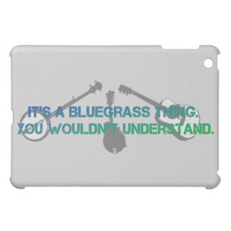 It's a Bluegrass Thing. You Wouldn't Understand. iPad Mini Case