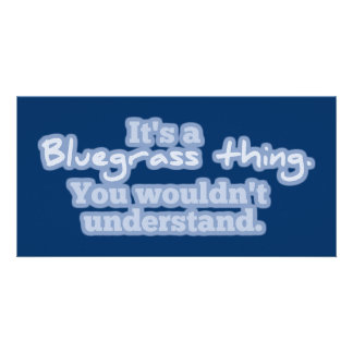 It's a Bluegrass Thing. You Wouldn't Understand. Custom Photo Card