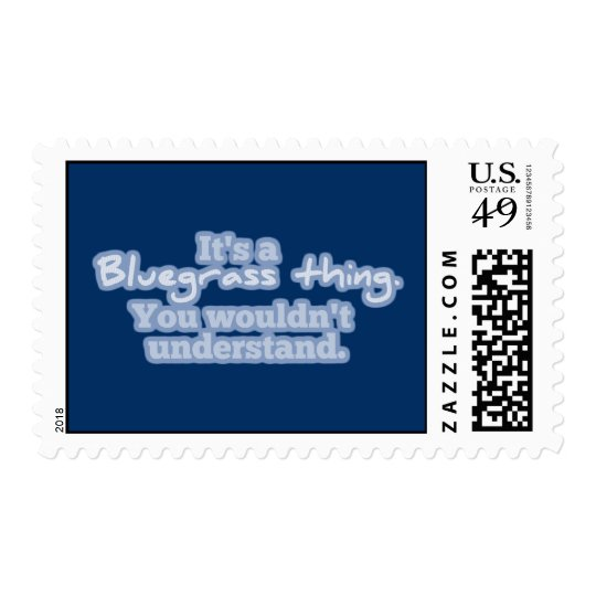 It's a Bluegrass Thing. You Wouldn't Understand. Postage