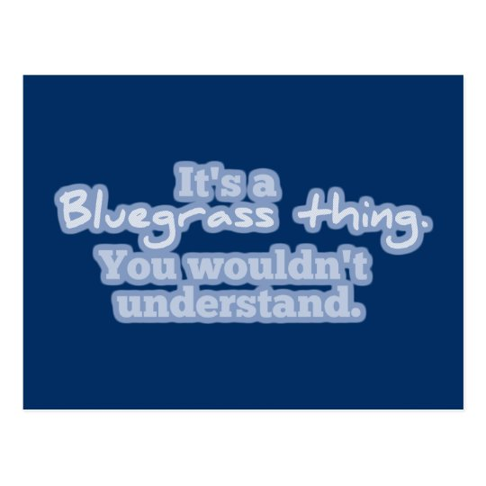 It's a Bluegrass Thing. You Wouldn't Understand. Postcard