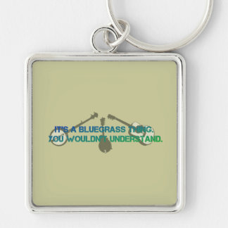 It's a Bluegrass Thing. You Wouldn't Understand. Silver-Colored Square Keychain