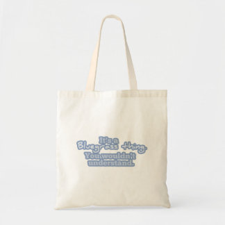 It's a Bluegrass Thing. You Wouldn't Understand. Tote Bag