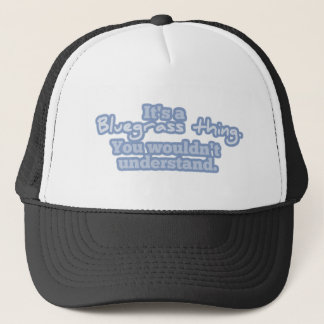 It's a Bluegrass Thing. You Wouldn't Understand. Trucker Hat