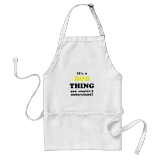 Its a Bob Thing You Wouldnt Understand Adult Apron