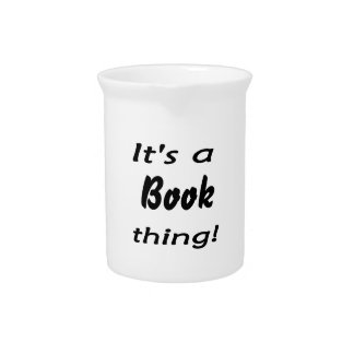It's a book thing! drink pitcher