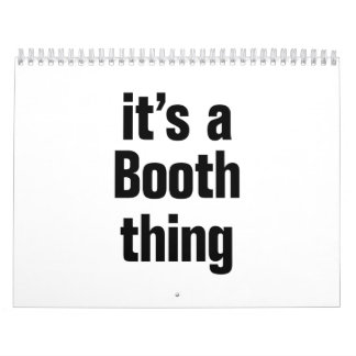 its a booth thing calendar
