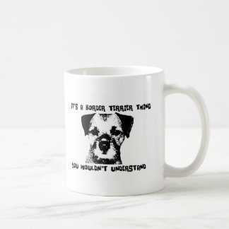 It's a Border Terrier thing ... Coffee Mug